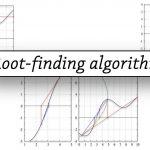 ゼロ点を探す(二分法、挟み撃ち法、Anderson-Björk法、Brent法、Newton法、Steffensen法)